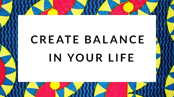 Creating Balance in Your Life