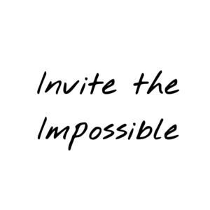 Invite the Impossible