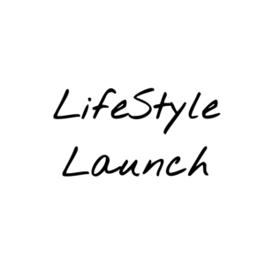 LifeStyle Launch
