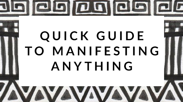 Quick Guide to Manifesting Anything