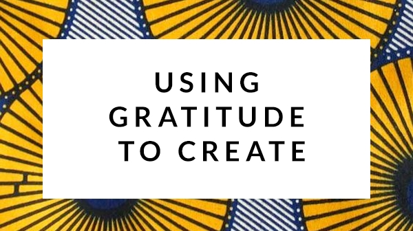 Using Gratitude to Create Anything